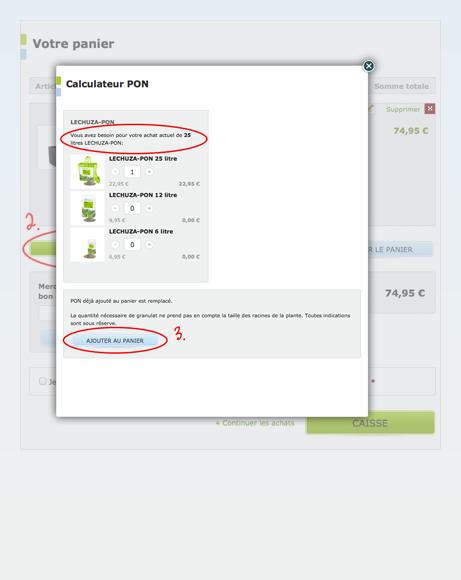 Mettre dans votre panier la quantité de PON nécessaire grâce au calculateur de PON.